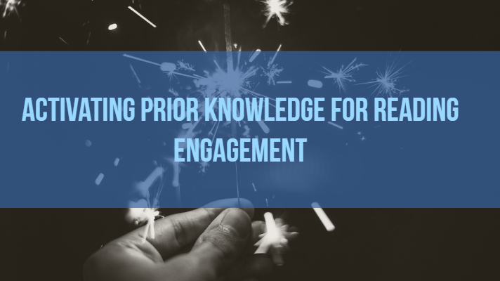 Activating Prior Knowledge for Reading Engagement