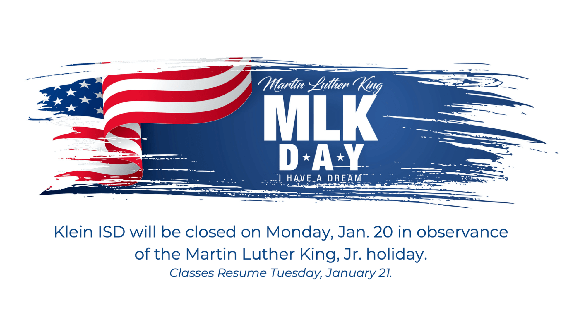 Klein ISD Closed Jan. 20, 2020 in Observance of MLK Day