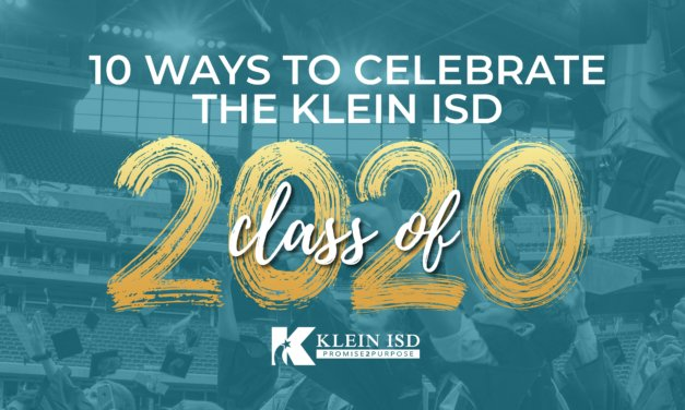 10 Ways to Celebrate the Klein ISD Class of 2020
