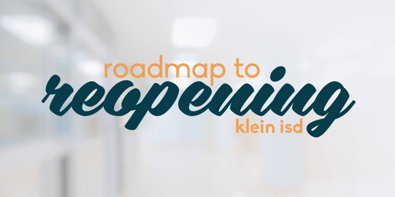 Update #3: Roadmap to Reopening Klein ISD