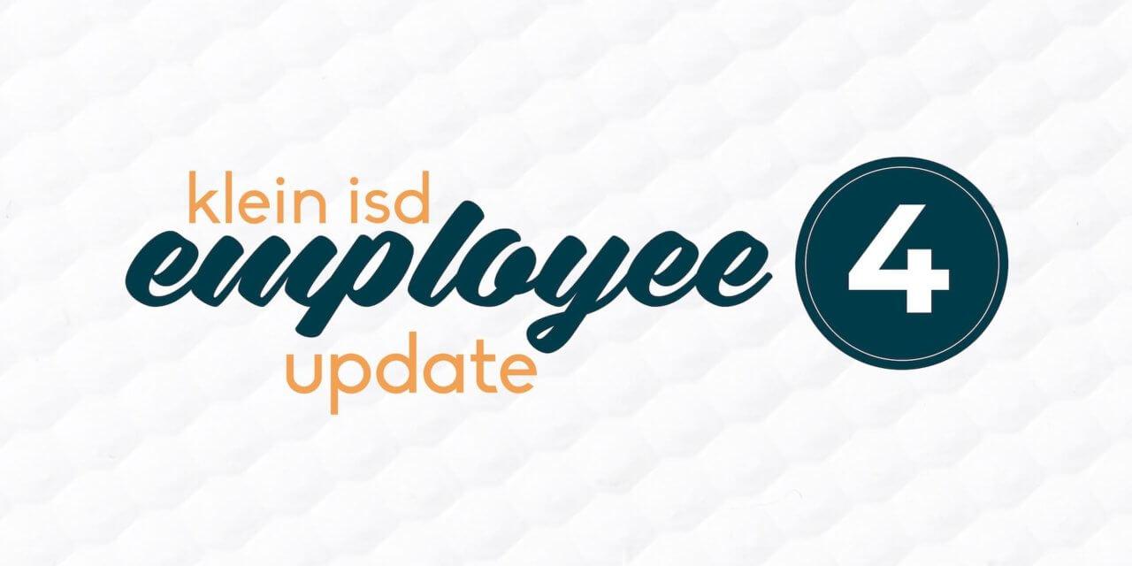 Employee Update #4: Roadmap to Reopening Klein ISD