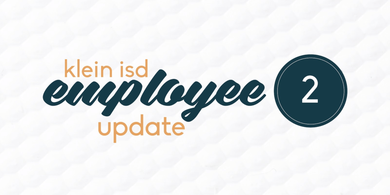 Employee Update #2:  Roadmap to Reopening Klein ISD