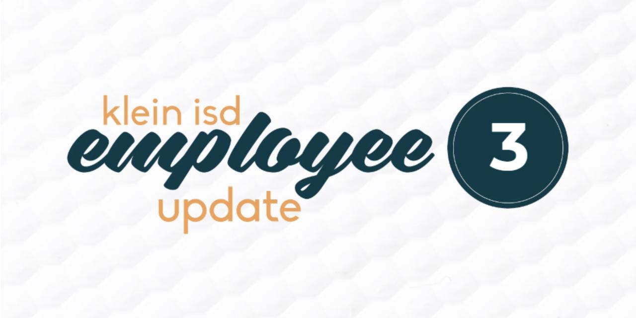 Employee Update #3:  Roadmap to Reopening Klein ISD