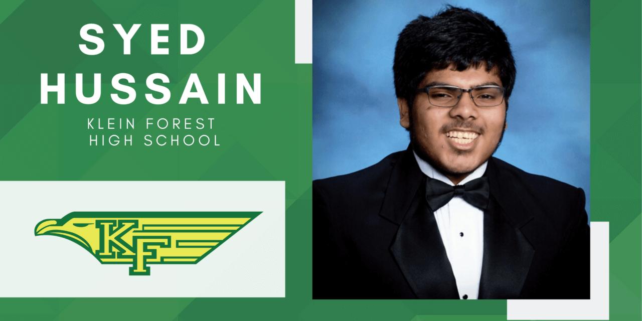 Klein Forest Senior Scholar Spotlight – Syed Hussain