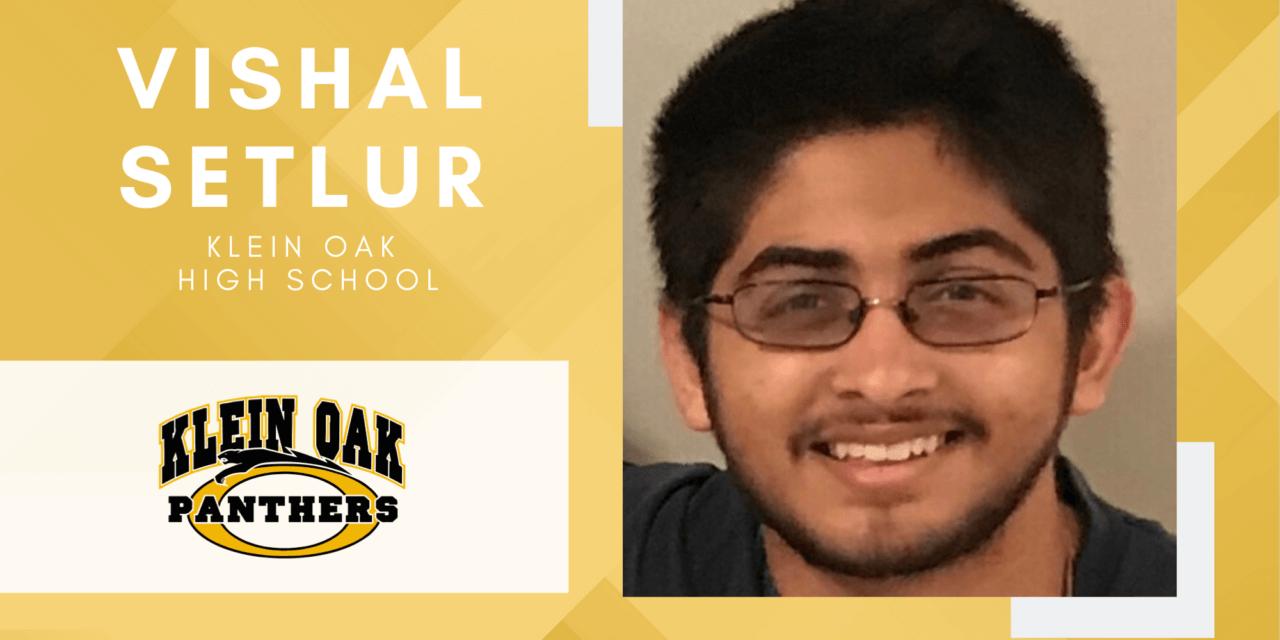 Klein Oak Senior Scholar Spotlight – Vishal Setlur
