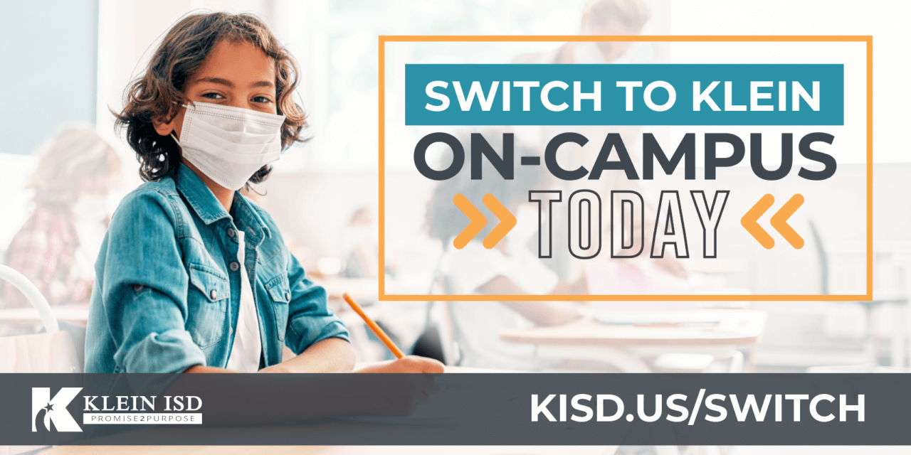 Make the Switch to Klein On-Campus Today
