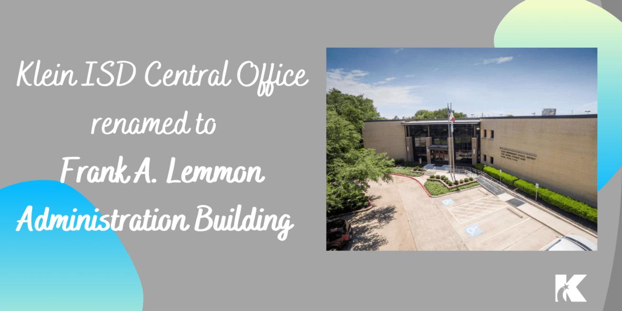 Klein ISD Central Office Renamed After Esteemed Educator Frank A. Lemmon