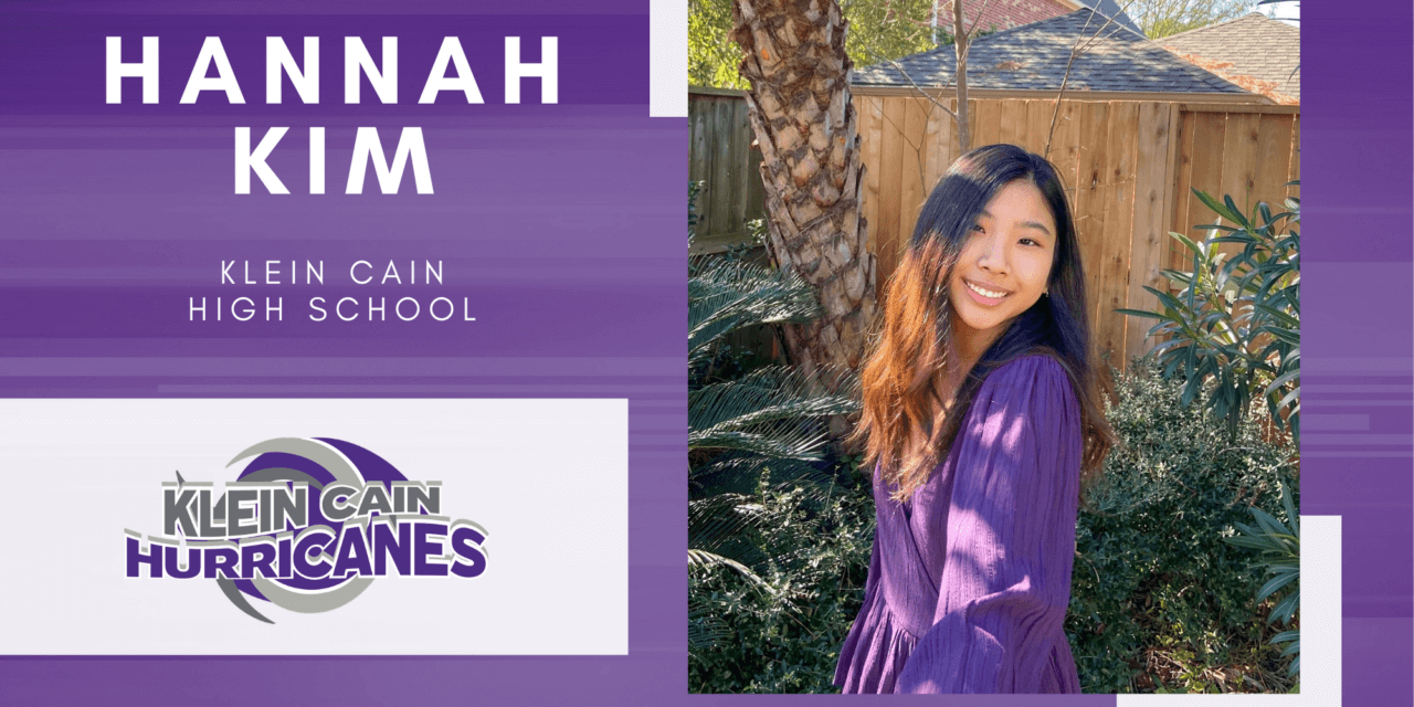 Hannah Kim, Klein Cain High Salutatorian – 2021 Senior Spotlight