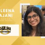 Aleena Ajani, Klein Oak High Top 10 – Senior Spotlight