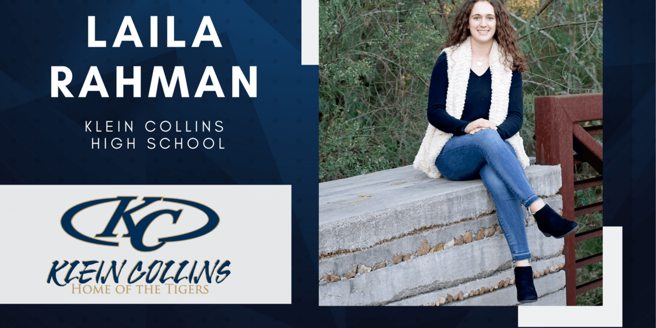 Laila Rahman, Klein Collins High Top 10 – Senior Spotlight