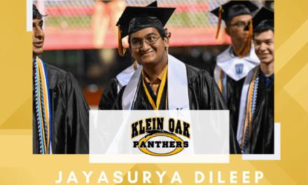 Jayasurya Dileep, Klein Oak High Top 10 – Senior Spotlight