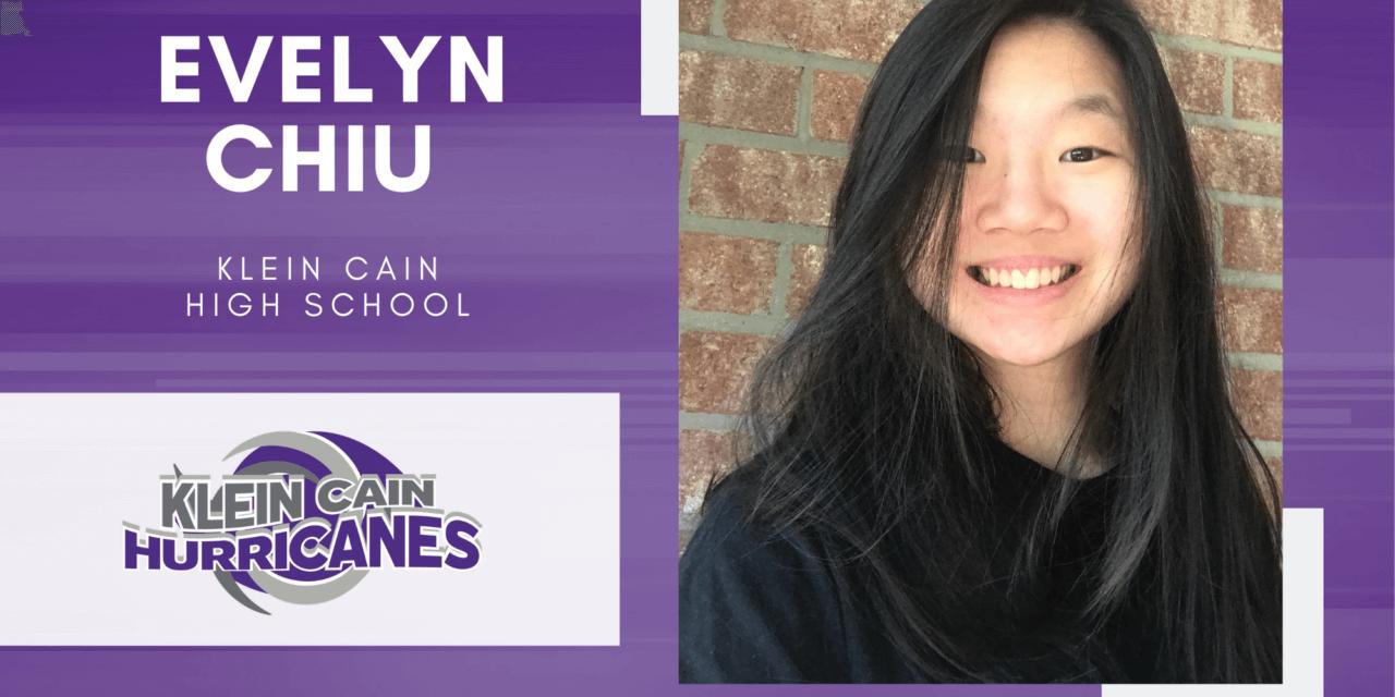 Evelyn Chiu, Klein Cain High Top 10 – Senior Spotlight