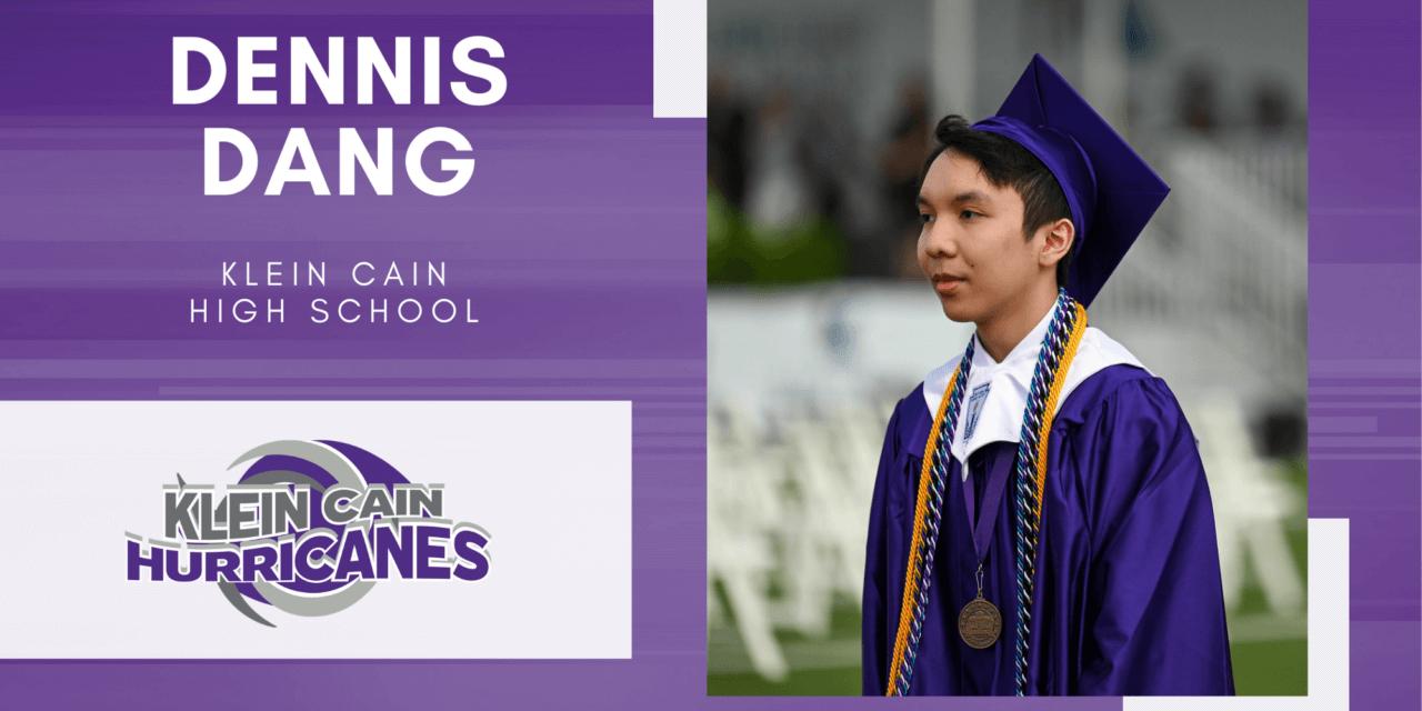 Dennis Dang, Klein Cain High Top 10 – Senior Spotlight