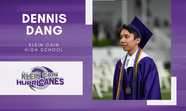 Dennis Dang, Klein Cain High Top 10 - Destacado senior