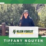 Tiffany Nguyen, Klein Forest High Top 10 - Destacado senior