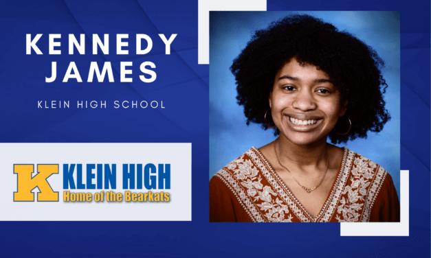Kennedy James, Klein High Top 10 - Destacado senior