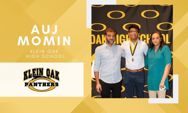 Auj Momin, Klein Oak Top 10 – Senior Spotlight