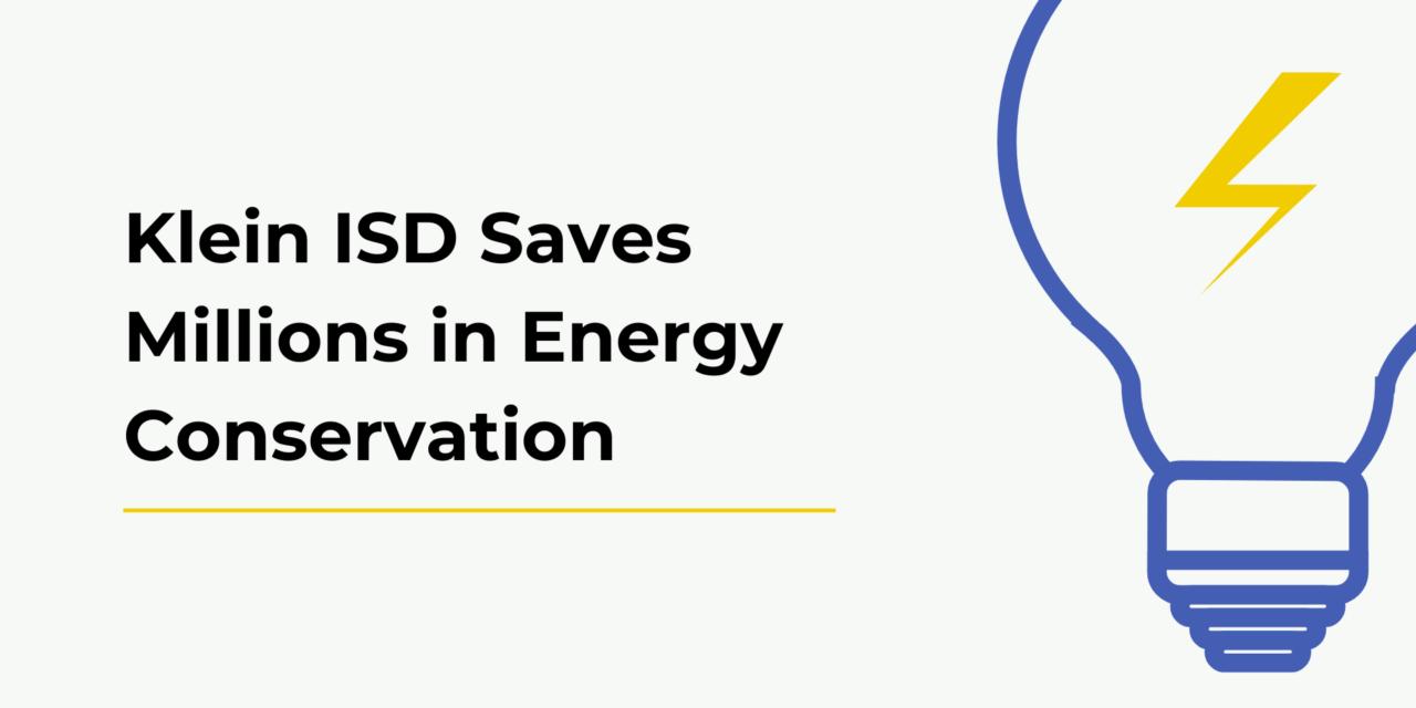 Klein ISD Saves $70 Million Through Energy Conservation Efforts