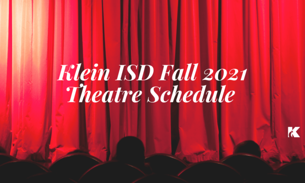 It's Curtain Time: Klein ISD Fall 2021 Theatre Schedule