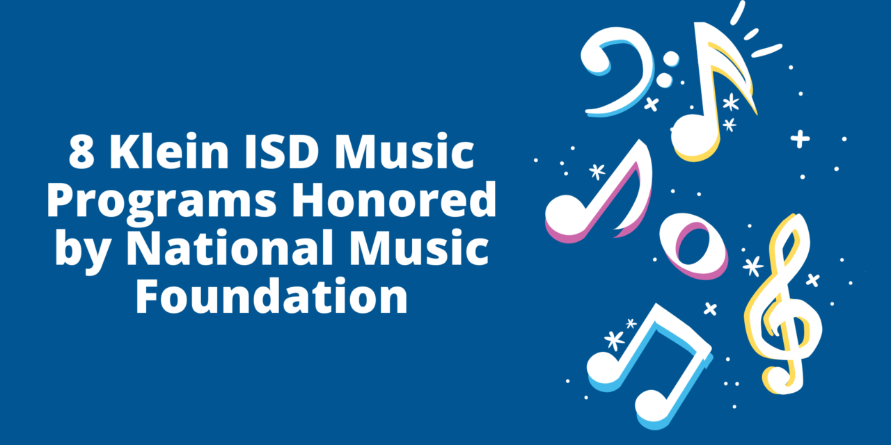 8 Klein ISD Music Programs Honored by National Music Foundation